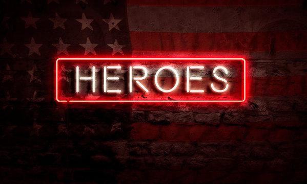 Heroes Patriotic Neon Sign On Brick American Flag