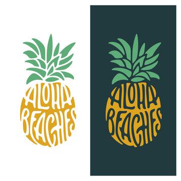 Aloha beaches pineapple lettering quote art. Vector illustration.