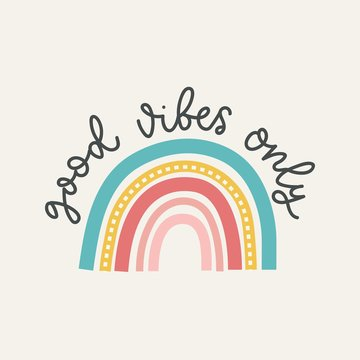 Good vibes only colorful vector illustration with lettering and hand drawn rainbow. Inspirational and motivational design for print, greeting cards, textile etc. Retro rainbow design
