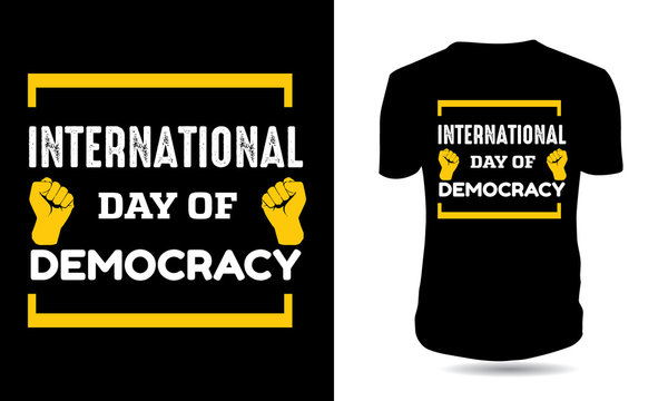 International Day of Democracy typography tshirt design
