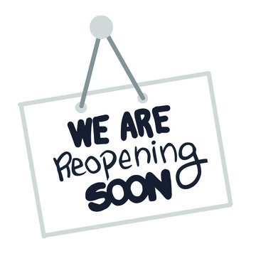 we are reopening soon wall plate, handwritten text sign, reopen after covid-19 pandemic lockdown, message phrase  isolated on white background, vector illustration