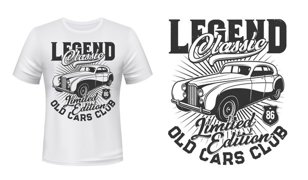 Old cars club t-shirt vector mockup. Vintage luxury sedan, retro limousine and typography. Classic and rare cars, retro automobiles owners t-shirt, club members apparel custom design print mockup
