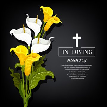 Funeral vector card with calla flowers. Sorrowful for death, in loving memory funerary card with floral decoration and christian cross. Yellow and white lily blossoms on black mourning background