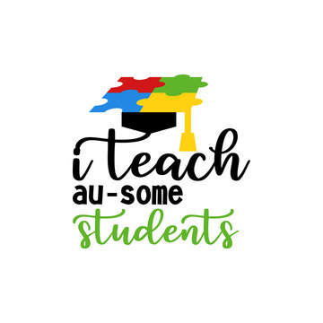 I teach awesome students autism quote typography