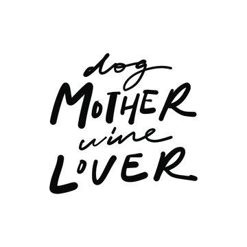 Dog mom. Hand lettering illustration for your design