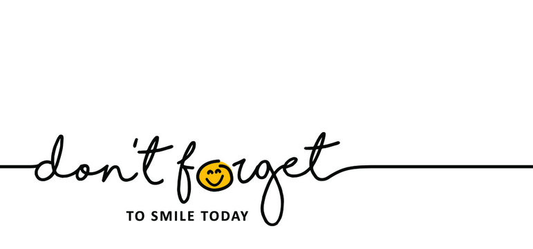Slogan don't forget to smile today. Happy world smile day, smiling is loading. Big happiness. Fun vector best quotes. Relaxing and chill, happy motivation and inspiration message moment concept. Laugh