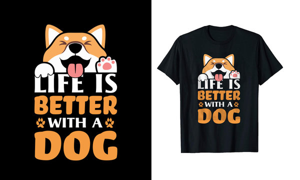 Life Is Better With A Dog Vector Dog T shirt Design Template