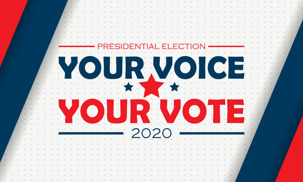 2020 United States of America Presidential Election banner. Your voice, your vote 2020 with Patriotic Stars.