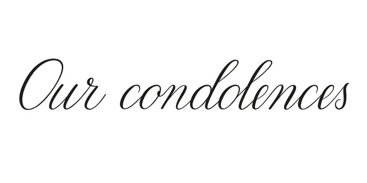 Our condolences. Handwritten black vector text on white background. Brush calligraphy style. Condolence message.
