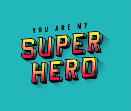 you are my super hero lettering on blue background design, typography retro and comic theme Vector illustration
