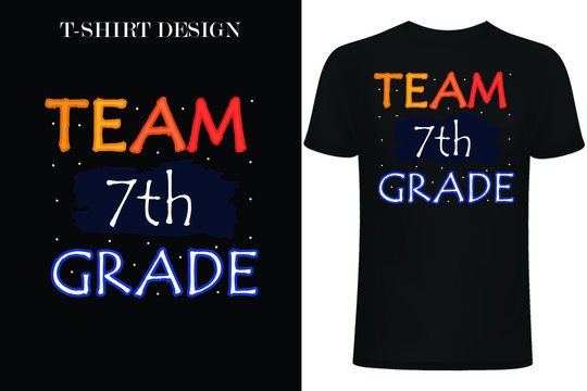 : team 7th grade t-shirt design. back to school t-shirt design