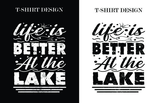 life is better at the lake t-shirt design