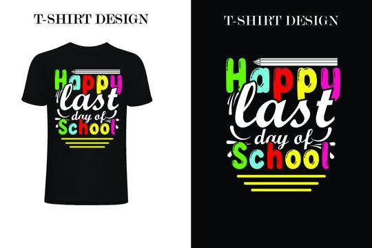 happy last day at school t-shirt design