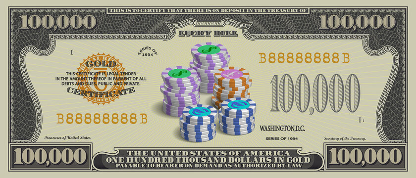 Fictional paper money in denominations of US 100000 dollars. Obverse Lucky bill with serial number 88888888 and 3d five stacks of casino chips. EPS10