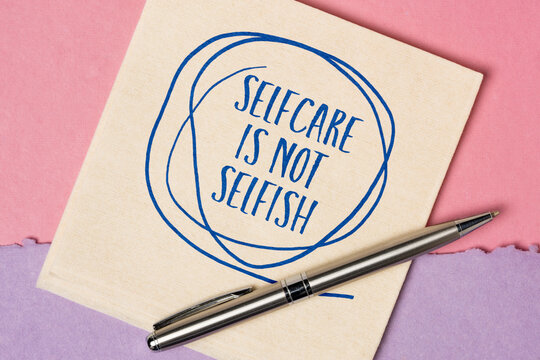 selfcare is not selfish inspirational reminder - handwriting and doodle on a napkin, body positive, mental health slogan
