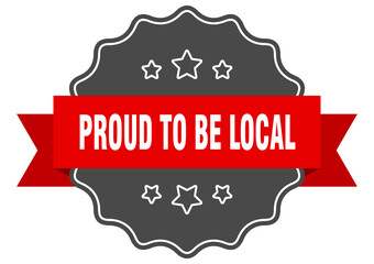 proud to be local label. proud to be local isolated seal. sticker. sign