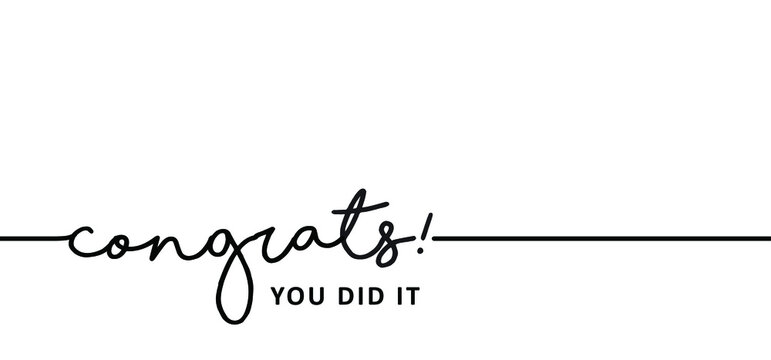 Slogan congrats, you did it. Congratulations card or banner. Fun vector best celebration message quotes. Happy motivation and inspiration message moment concept. Hand drawn invitation print.