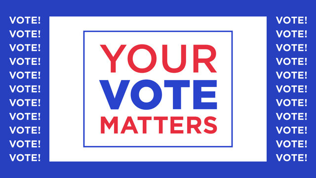 Your vote matters, text appeal. Election of the President or Government, polling day in USA