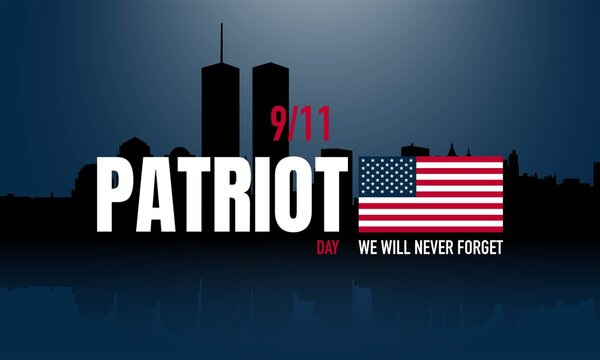 Patriot Day Background. We Will Never Forget.