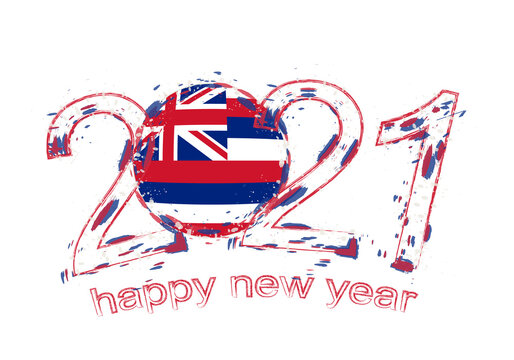Happy New 2021 Year with flag of Hawaii.