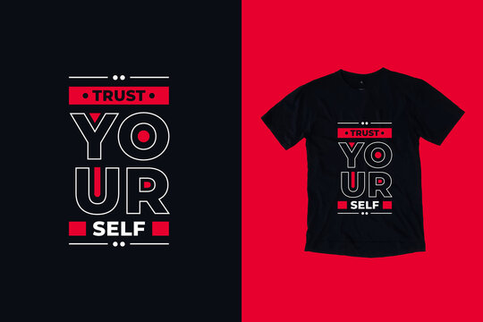 Trust yourself quotes t shirt design
