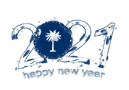 Happy New 2021 Year with flag of South Carolina.