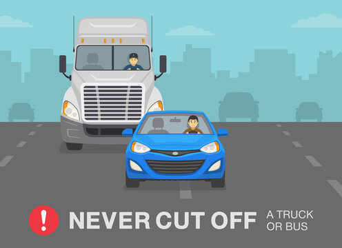 Sedan car driver cuts off a truck on a highway. Never cut off a truck or bus warning. Flat vector illustration template.