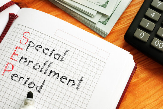 Special enrollment period SEP is shown on the conceptual business photo