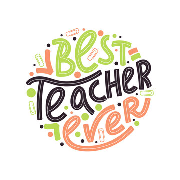 Happy teacher's day typography illustration. Best teacher ever greeting phrase. Lettering design. Vector illustration on white background.
