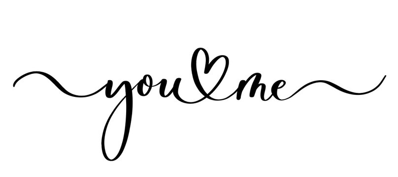 You and me - vector calligraphic inscription with smooth lines.