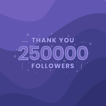 Thank you 250,000 followers, Greeting card template for social networks.