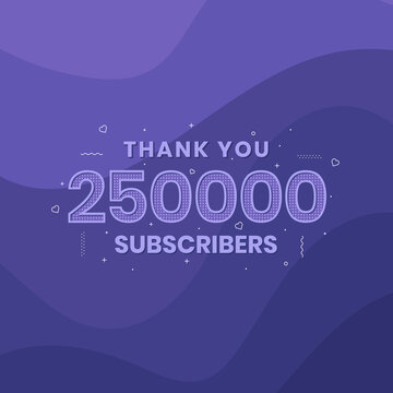 Thank you 250,000 subscribers 250k subscribers celebration.