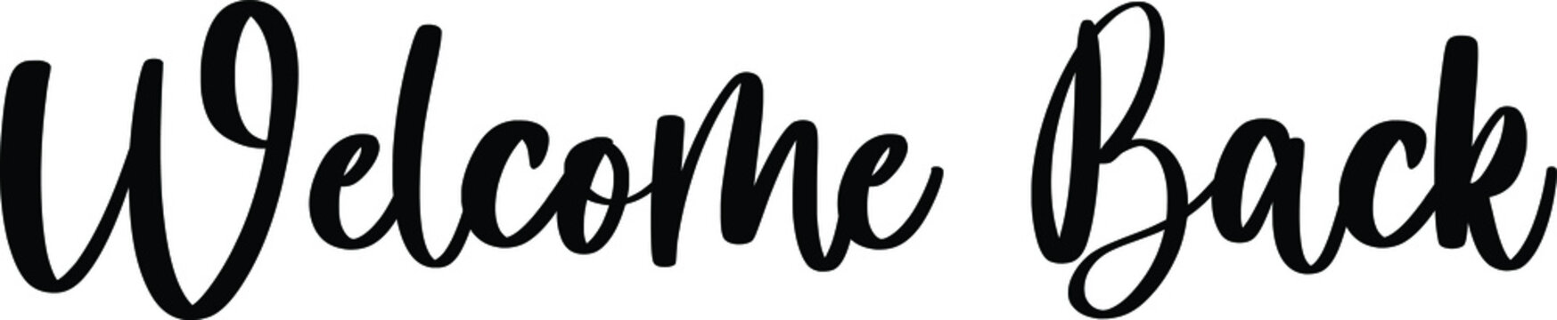 Welcome Back Typography/Calligraphy  Black Color Text On White Background
