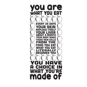 Apple Quote and saying good for t shirt. You are what you eat.