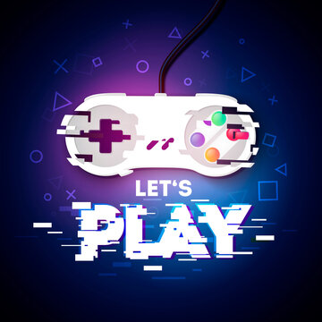Vector Illustration Lets Play Gamer Design With Game Controller In Glitch Style.