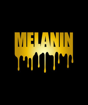 MELANIN Gold Typography Design - Dripping effect