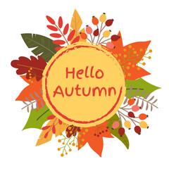 Hello Autumn banner with leaves circle frame. Fall season badge. Vector illustration.