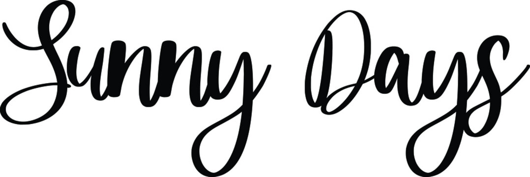 Sunny Days Typography Black Color Text On White Background