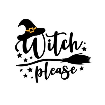 Witch please - funny Halloween text with witch hat and broom. Good for t shir print, poster,card, party decoration and gift design.