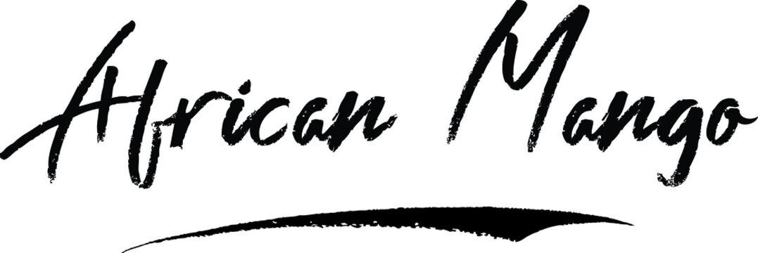 African Mango Brush Calligraphy Handwritten Typography Text on White Background