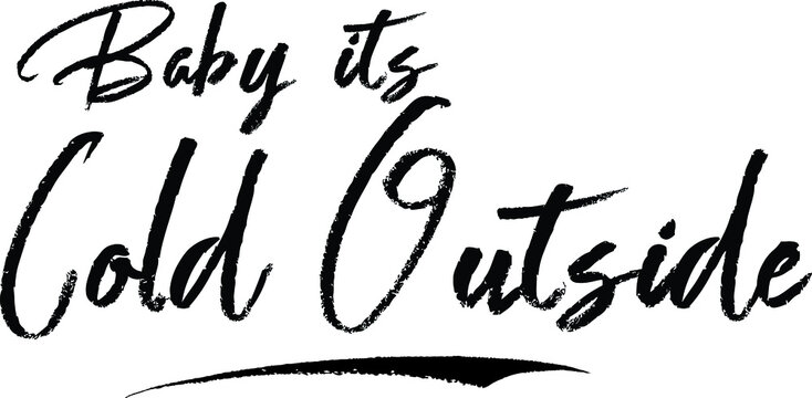 Baby its Cold Outside Typography Black Color Text  on White Background