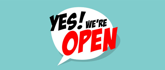 Wall Mural - Yes, we are open