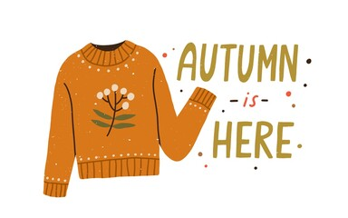 Poster Snelle auto s Autumn is here colorful lettering composition with warm knitted sweater vector flat illustration. Creative seasonal fall clothes decorated by branch with leaves and berries isolated on white