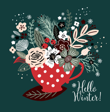 Lovely winter card with a cup, flowers, leaves and with the inscription Hello Winter. Perfect for greeting cards, postcards, t-shirt design and other yours design.