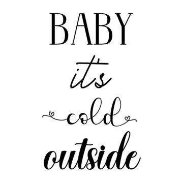 Baby its cold outside, esp