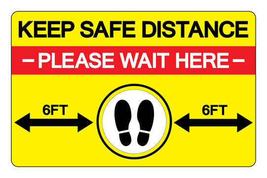 Keep Safe Distance Please Wait Here 6Ft Symbol, Vector  Illustration, Isolated On White Background Label. EPS10