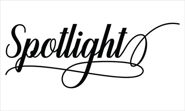 Spotlight Script Cursive Calligraphy Typography Black text lettering Script Cursive and phrases isolated on the White background for titles and sayings