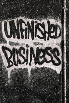 Unfinished business""""
