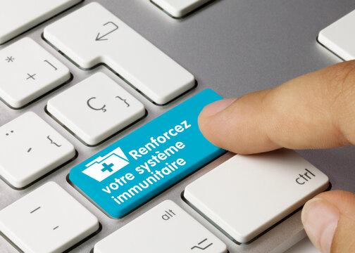 Renforcer votre système immunitaire - Inscription sur la touche du clavier bleu.