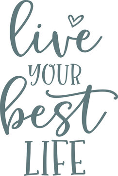 live your best life logo sign inspirational quotes and motivational typography art lettering composition design background